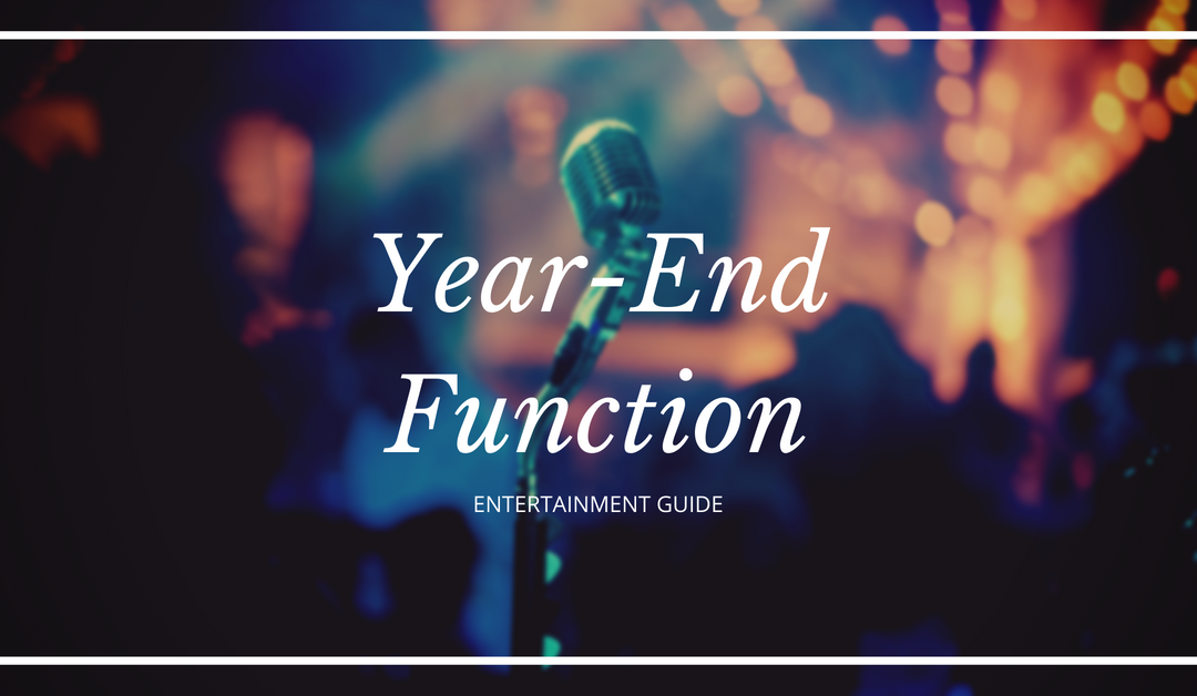 Entertaining your guests at your Year-End Function